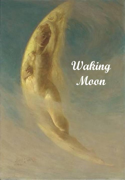 Waking moon